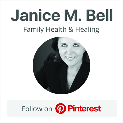 Family Health & Healing | Dr. Janice M. Bell, RN, PhD Pinterest Profile